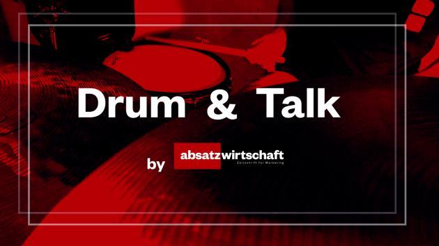 Drum & Talk by absatzwirtschaft