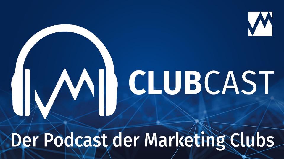 Clubcast – inspirierende Gespräche rund ums Marketing